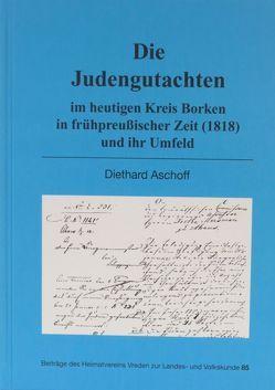 Die Judengutachten im heutigen Kreis Borken in frühpreußischer Zeit (1818) und ihr Umfeld von Aschoff,  Diethard
