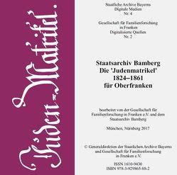 Die 'Judenmatrikel' 1824-1861 für Oberfranken von Gesellschaft für Familienforschung in Franken
