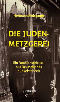 Die Judenmetzgerei von Multhaupt,  Hermann