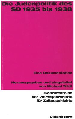 Die Judenpolitik des SD 1935 bis 1938 von Institut Fuer Zeitgeschichte