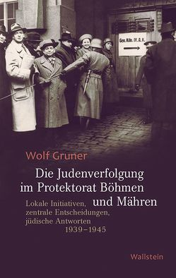 Die Judenverfolgung im Protektorat Böhmen und Mähren von Gruner,  Wolf