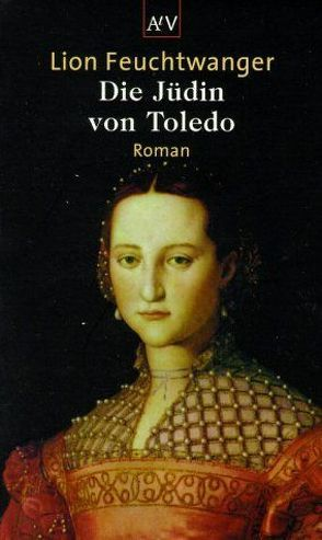 Die Jüdin von Toledo von Feuchtwanger,  Lion