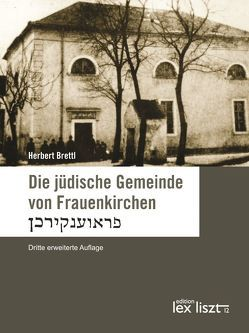 Die jüdische Gemeinde von Frauenkirchen von Brettl,  Herbert