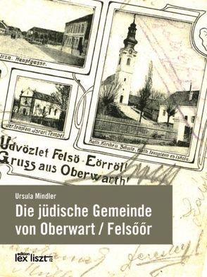 Die jüdische Gemeinde von Oberwart / Felsőőr von Mindler,  Ursula