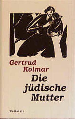 Die jüdische Mutter von Kolmar,  Gertrud