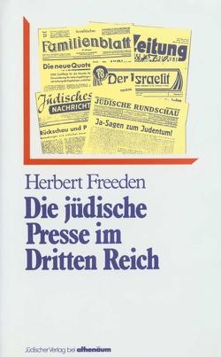 Die jüdische Presse im Dritten Reich von Freeden,  Herbert