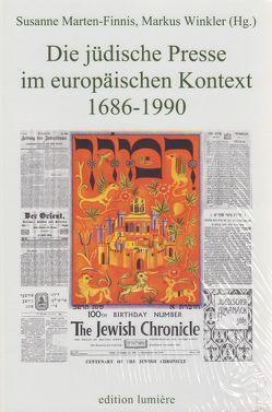 Die jüdische Presse im europäischen Kontext 1686-1990 von Marten Finnis,  Susanne, Winkler,  Markus