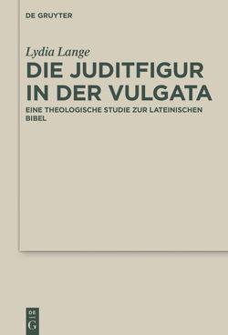 Die Juditfigur in der Vulgata von Lange,  Lydia