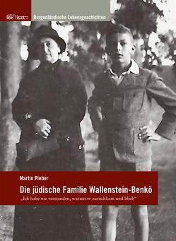 Die jüdische Familie Wallenstein-Benkö von Brettl,  Herbert, Pieber,  Martin