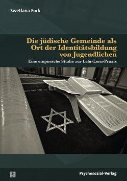 Die jüdische Gemeinde als Ort der Identitätsbildung von Jugendlichen von Fork,  Swetlana, Kölbl,  Carlos