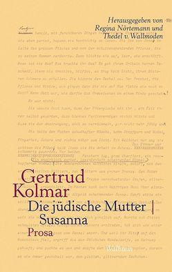 Die jüdische Mutter | Susanna von Kolmar,  Gertrud, Nörtemann,  Regina, Wallmoden,  Thedel