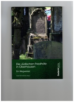 Die Jüdischen Friedhöfe in Oberhausen von Pannebäcker,  Mailin