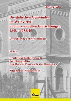 Die jüdischen Gemeinden im Weinviertel und ihre rituellen Einrichtungen 1848-1939/45 – der politische Bezirk Mistelbach von Höfler,  Ida Olga