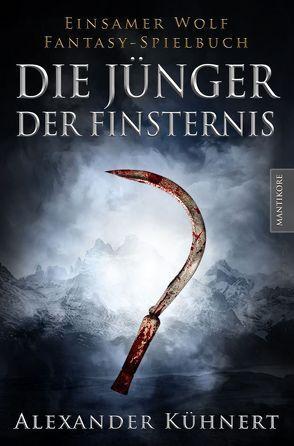 Die Jünger der Finsternis – Ein Einsamer Wolf Spielbuch von Kühnert,  Alexander