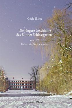 Die jüngere Geschichte des Eutiner Schlossgartens von Thietje,  Gisela