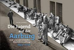 Die Jugend auf der Aarburg von Isler,  Vera, Jeck,  Lothar, Schulthess,  Peter M