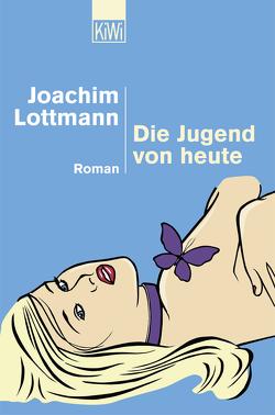 Die Jugend von heute von Lottmann,  Joachim