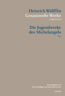Die Jugendwerke des Michelangelo von Bätschmann,  Oskar, Weddigen,  Tristan