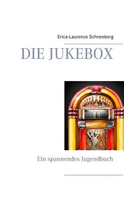 Die Jukebox von Schneeberg,  Erica-Laurence