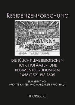 Die jülich-kleve-bergischen Hof-, Hofämter- und Regimentsordnungen 1456/1521 bis 1609 von Bruckhaus,  Margarete, Kasten,  Brigitte