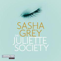Die Juliette Society von Grey,  Sasha, Müller,  Carolin, Wascher,  Svantje