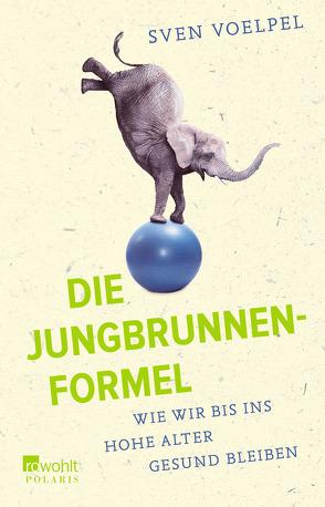 Die Jungbrunnen-Formel von Voelpel,  Sven