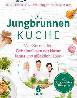 Die Jungbrunnen-Küche von Fensl,  Margit, Karré,  Nathalie, Straubinger,  P.A.