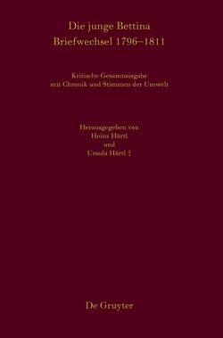 Die junge Bettina. Briefwechsel 1796-1811 von Härtl,  Heinz, Härtl,  Ursula