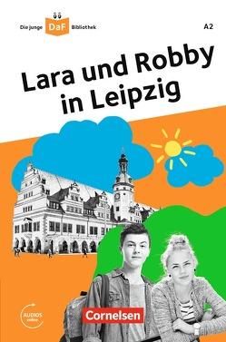 Die junge DaF-Bibliothek / A1/A2 – Lara und Robby in Leipzig