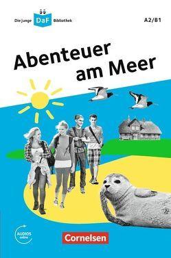 Die junge DaF-Bibliothek / A2/B1 – Abenteuer am Meer von Behnke,  Andrea