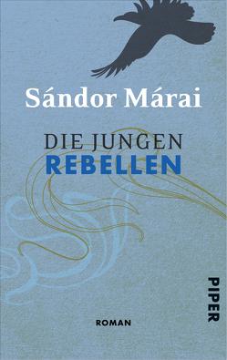 Die jungen Rebellen von Márai,  Sándor, Zeltner,  Ernö