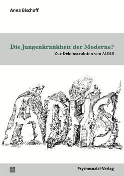 Die Jungenkrankheit der Moderne? von Bischoff,  Anna Katharina