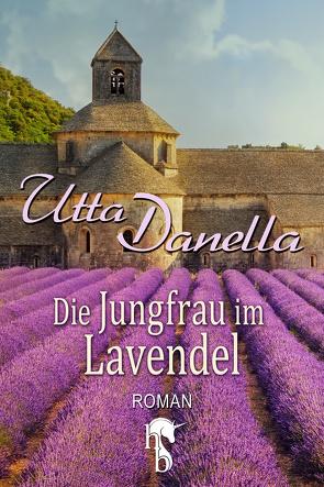 Die Jungfrau im Lavendel von Danella,  Utta