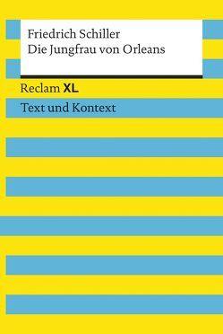 Die Jungfrau von Orleans. Textausgabe mit Kommentar und Materialien von Jansen,  Uwe, Schiller,  Friedrich