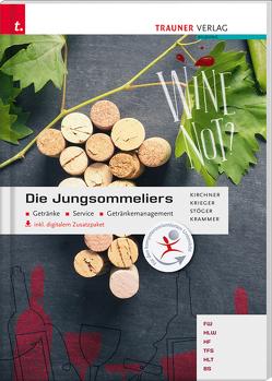 Die Jungsommeliers von Kirchner,  Jürgen, Krammer,  Herbert, Krieger,  Andrea, Stöger,  Erich