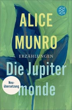 Die Jupitermonde von Munro,  Alice, Zerning,  Heidi