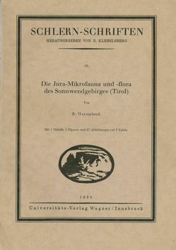 Die Jura-Mikrofauna und -flora des Sonnwendgebirges (Tirol) von Weynschenk,  Robert