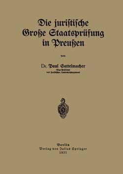 Die juristische Große Staatsprüfung in Preußen von Sattelmacher,  Paul