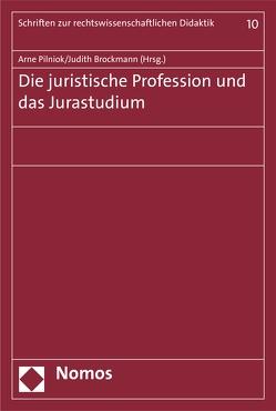 Die juristische Profession und das Jurastudium von Brockmann,  Judith, Pilniok,  Arne