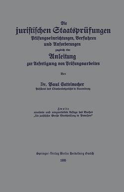 Die juristischen Staatsprüfungen von Sattelmacher,  Paul