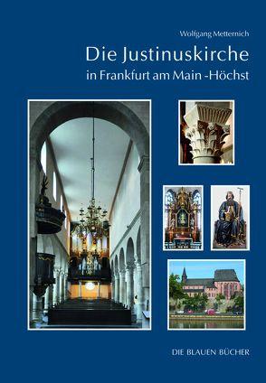 Die Justinuskirche in Frankfurt a. M.-Höchst von Metternich,  Wolfgang