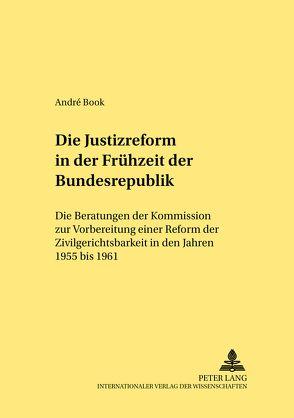 Die Justizreform in der Frühzeit der Bundesrepublik von Book,  André
