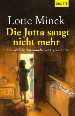 Die Jutta saugt nicht mehr von Minck,  Lotte