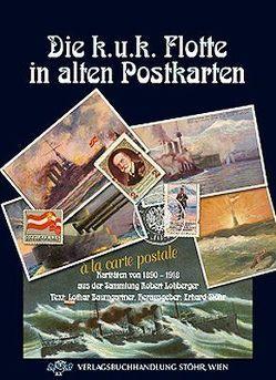 Die k.u.k. Flotte in alten Postkarten von Baumgartner,  Lothar, Stöhr,  Erhard