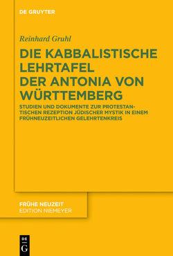 Die kabbalistische Lehrtafel der Antonia von Württemberg von Gruhl,  Reinhard