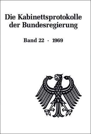 Die Kabinettsprotokolle der Bundesregierung / 1969 von Fabian,  Christine, Hollmann,  Michael, Naasner,  Walter, Rössel,  Uta, Seemann,  Christoph