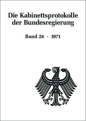 Die Kabinettsprotokolle der Bundesregierung / 1971 von Fabian,  Christine, Hollmann,  Michael, Naasner,  Walter, Rössel,  Uta, Seemann,  Christoph