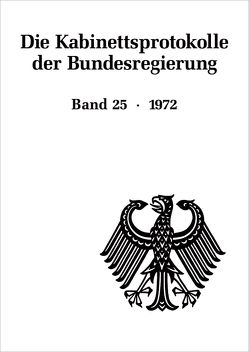 Die Kabinettsprotokolle der Bundesregierung / 1972 von Fabian,  Christine, Hollmann,  Michael, Rössel,  Uta, Seemann,  Christoph