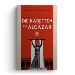 Die Kadetten des Alcázar von Brasillach,  Robert, Massis,  Henri, Stein,  Philip