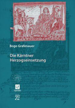 Die Kärntner Herzogseinsetzung von Debenjak,  Doris, Grafenauer,  Bogo